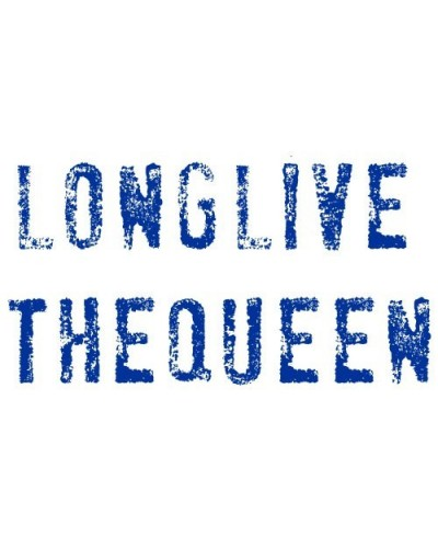 LONGLIVE THEQUEEN